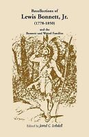 Recollections of Lewis Bonnett, Jr. (1778-1850) and the Bonnett and Wetzel Fa...