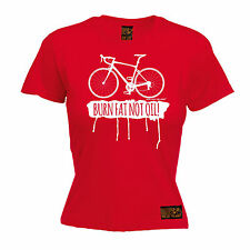 Burn Fat Not Oil Cycling WOMENS T-SHIRT jersey funny mothers day present for