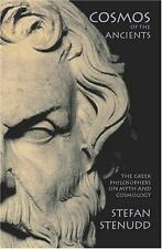 Cosmos of the Ancients : The Greek Philosophers on Myth and Cosmology by...