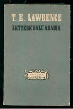 LAWRENCE T. E. LETTERE DALL'ARABIA LONGANESI 1942 LA BUONA SOCIETA' 11