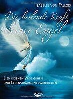 Die heilende Kraft deiner Engel: Den eigenen Weg gehen u... | Buch | Zustand gut