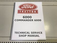 6000 and Commander 6000 Ford Technical Service Shop Repair Manual