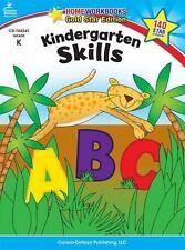 Home Workbooks: Kindergarten Skills by Carson-Dellosa Publishing Staff (2010, Pa