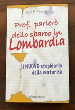 Prof, parlerò dello sbarco in Lombardia di Ale & Franci 2007