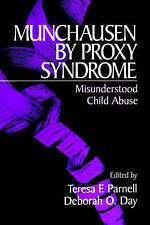 Munchausen by Proxy Syndrome: Misunderstood Child Abuse Parnell, Teresa F. (Edit