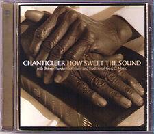 CHANTICLLER How Sweet the Sound BISHOP FLUNDER JENNINGS CD Spirituals & Gospel