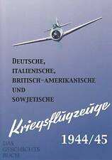 Kriegsflugzeuge 1944/45 Jäger/Bomber/Aufklärer/WW2/Luftwaffe&Alliierte&Italien