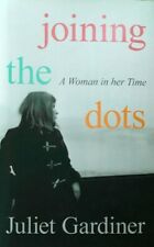 Joining the Dots By Juliet Gardiner Hardcover New