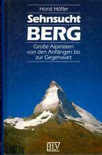 Sehnsucht Berg: grosse Alpinisten von den Anfangen bis zur Gegenwart.