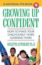 Growing Up Confident: How to Make Your Child's Early Years Learning Years (Paper