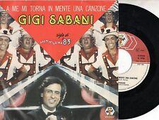 GIGI SABANI disco 45 STAMPA ITALIANA A me mi torna in mente una canzone SIGLA TV
