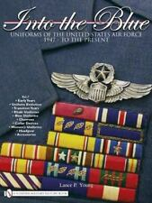 Into the Blue Vol. 1 : Uniforms of the United States Air Force 1947 - To the Pre