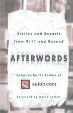 Afterwords: Stories and Reports from 9/11 and Beyond The Editors of Salon.com P