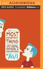 The Most Important Thing : Stories about Sons, Fathers, and Grandfathers by...
