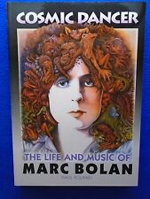 COSMIC DANCER ~ THE LIFE AN MUSIC OF MARC BOLAN ~ T-REX ~ BY PAUL ROLAND ~ 2012