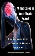 NEW What Color is Your Brain Scan?: The Answers are in Your Head and Habits