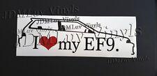 I love my EF9 88-91 JDM Honda Civic Sticker decal ef