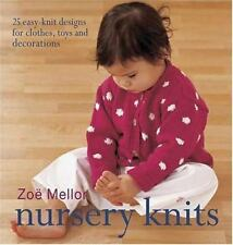 Nursery Knits : 25 Easy-Knit Designs for Clothes, Toys and Decorations by Publi…