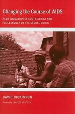 Changing the Course of AIDS: Peer Education in South Africa and Its-ExLibrary