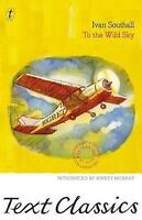 NEW To The Wild Sky (Text Classics) by Ivan Southall