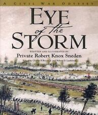Eye of the Storm : A Civil War Odyssey by Robert Knox Sneden and Robert...