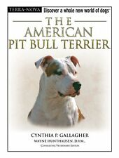 The American Pit Bull Terrier (Terra-Nova) by Cynthia P. Gallagher
