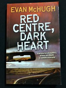 Red Centre , Dark Heart : Evan McHugh ( Australian True Crime )