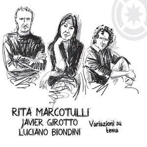 RITA MARCOTULLI JAVIER GIROTTO BIONDINI - VARIAZIONI SU TEMA -CD NUOVO SIGILLATO