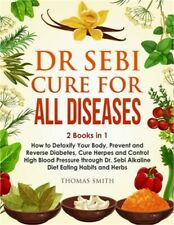 Dr Sebi Alkaline Diet: 3 Books in 1: The Complete Dr Sebi Diet Bible, How to Nat