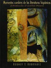 Momentos Cumbres De Las Literaturas Hispanicas by Rodney T Rodriguez (Hardcover)