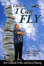 I Believe I Can Fly by Jesse Cradduck and Darryl Manning (2010, Paperback)
