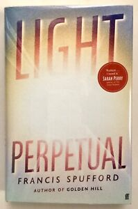 Light Perpetual by Francis Spufford **Signed U.K 1st/1st**