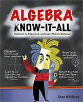 NEW Algebra KNOW-IT-ALL Beginner to Advanced, Everything in Between by Gibilisco