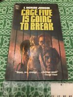 Cage Five Is Going To Break E. Richard Johnson 1971 Pulp Sleaze FREE SHIPPING