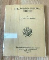 Russian Imperial Orders by Alan W Hazelton - ANS Numismatic Society Printed 1932