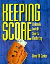 Keeping Score: An Inside Look at Sports Marketing (Psi Successful Business Libr