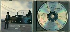 Lloyd Cole English singer songwriter CD Near Mint Don't Get Weird on Me Babe