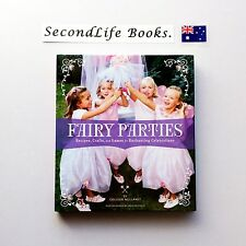 FAIRY PARTIES ~ Colleen Mullaney (2010) Recipes, Craft, Games.