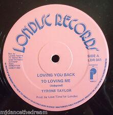 "TYRONE TAYLOR ~ Loving You Back To Loving Me ~ 12"" Single"