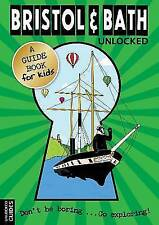 Bristol and Bath Unlocked (Unlocked Guides) by Joshua Perry, Katherine Hardy, Em