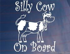 SILLY COW ON BOARD Funny Novelty Girly Car/Van/Window/Bumper Vinyl Sticker/Decal