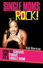 Single Moms Rock! : How to Survive and Thrive As a Single Mom (2014, Paperback)