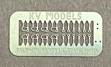 ETCHED BALDWIN SWITCHER LONG HOOD HANDRAIL STANCHIONS HO SCALE KV MODELS KV-930H