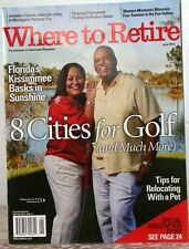 WHERE TO RETIRE Magazine 8 Cities for Golf FLORIDA'S Kissimmee Basks in Sunshine