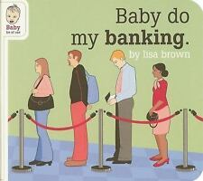 NEW - Baby Do My Banking (Baby Be of Use)