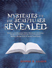 MYSTERIES OF THE SCRIPTURES REVEALED - 728 Page Paperback Book