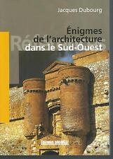 Enigmes de l'architecture dans le Sud-Ouest.Jacques DUBOURG D006