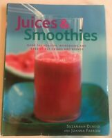 Juices and Smoothies by Suzannah Olivier and Joanna Farrow 2007 Paperback