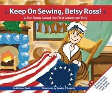 Keep on Sewing, Betsy Ross!: A Fun Song about the First American Flag-ExLibrary