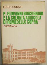 Fossati PIAMARTE GIOVANNI BONSIGNORI COLONIA AGRICOLA REMEDELLO SOPRA 1978